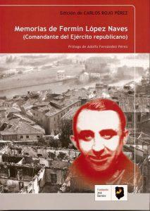 MEMORIAS DE FERMÍN LÓPEZ NAVES (COMANDANTE DEL EJÉRCITO REPUBLICANO)