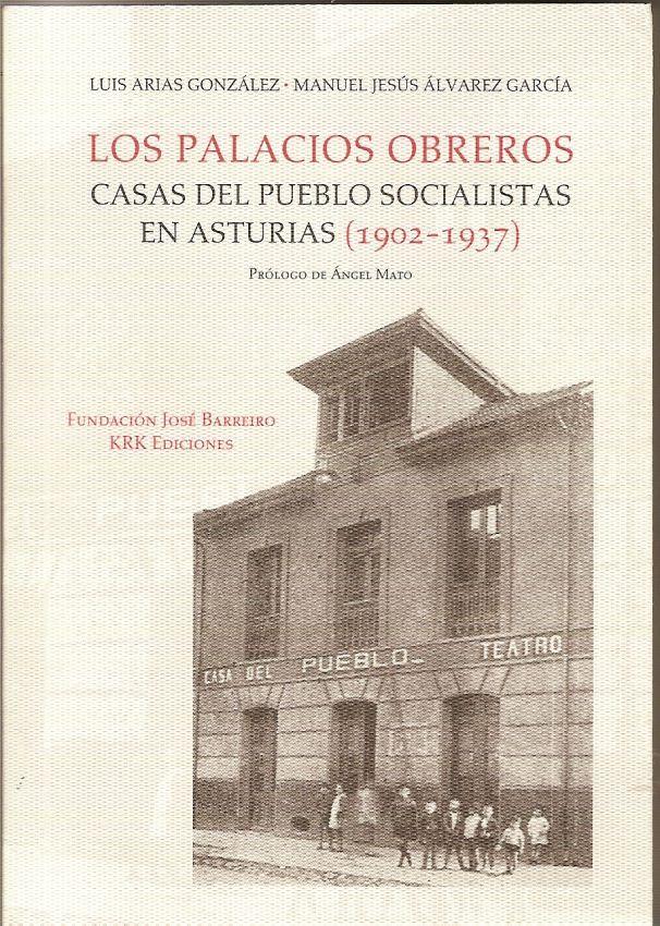 """Presentación del libro """"Los palacios obreros. Casas del pueblo socialistas en Asturias (1902-1937)""""."""