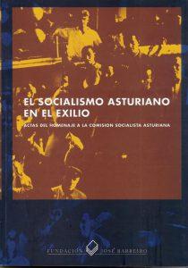 EL SOCIALISMO ASTURIANO EN EL EXILIO. ACTAS DE LA COMISIÓN SOCIALISTA ASTURIANA