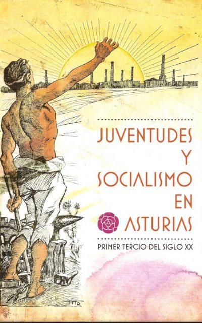 JUVENTUDES Y SOCIALISMO EN ASTURIAS. PRIMER TERCIO DEL SIGLO XX