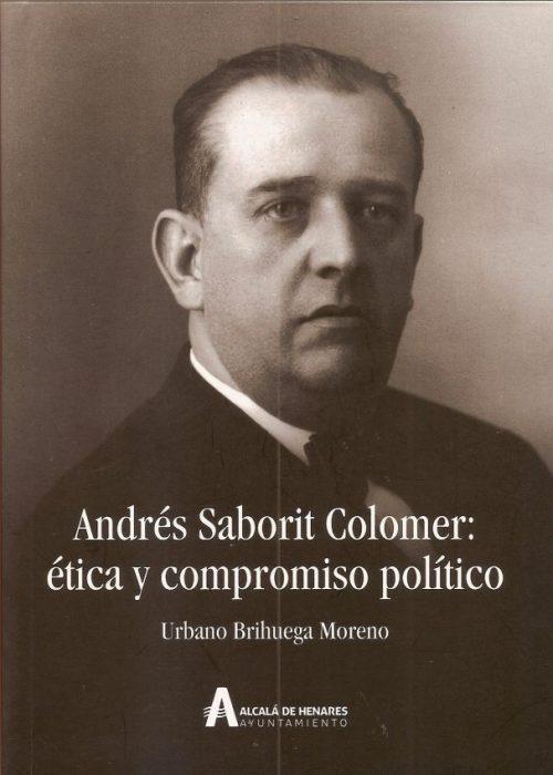 ANDRÉS SABORIT COLOMER: ÉTICA Y COMPROMISO POLÍTICO