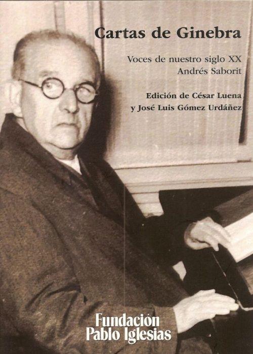 CARTAS DE GINEBRA. VOCES DE NUESTRO SIGLO XX. ANDRÉS SABORIT